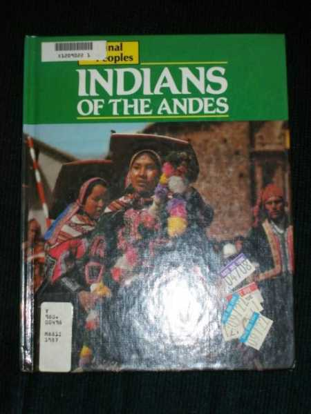 Marion Morrison: Indians of the Andes (Original Peoples) 1st Edition HC