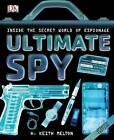 Ultimate Spy by H Keith Melton (Hardback, 2015)