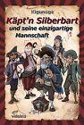 Käpt'n Silberbart und seine einzigartige Mannschaft von Kigunage (2013, Gebundene Ausgabe)