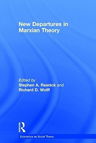 New Departures in Marxian Theory (Economics as Social Theory), Resnick, Stephen