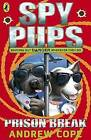 Spy Pups: Prison Break by Andrew Cope (Paperback, 2010)