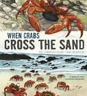 When Crabs Cross the Sand: The Christmas Island Crab Migration by Sharon Katz Cooper (Hardback, 2015)
