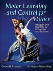 Motor Learning and Control for Dance: Principles and Practices for Performers and Teachers by Mary Virginia Wilmerding, Donna Krasnow (Hardback, 2015)