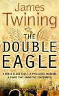 The Double Eagle by James Twining (Paperback, 2005)