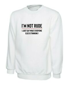 I-039-M-NOT-RUDE-Sweatshirt-Jumper-Mens-Funny-Rude-Sarcastic-Joke-Novelty-Gift-Women