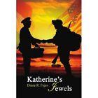 Katherine's Jewels 9781436393447 by Diane R Fejes Paperback
