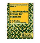 Transformation Groups for Beginners by B.D. Chebotarevsky, S. V. Duzhin (Paperback, 2004)