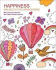 Malen und entspannen: Happiness von Andrea Sargent (2016, Taschenbuch)