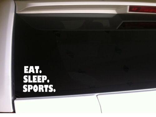 "Eat Sleep Sports Car decal Vinyl Sticker 6/"" *B30* baseball soccer football mom"