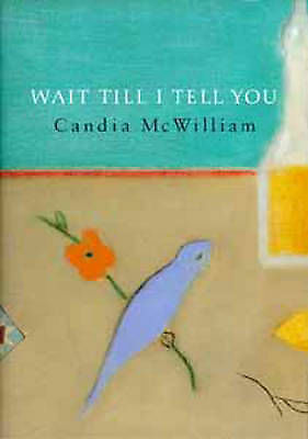 1 of 1 - Wait Till I Tell You, McWilliam, Candia, Very Good Book