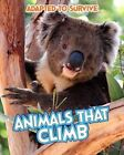 Adapted to Survive: Animals that Climb by Angela Royston (Hardback, 2014)