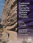 Carbonate Systems During the Olicocene-Miocene Climatic Transition: (Special Publication 42 of the IAS) by John Wiley and Sons Ltd (Hardback, 2010)