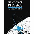 Elements of Physics by Marcel Wellner (Paperback, 2013)