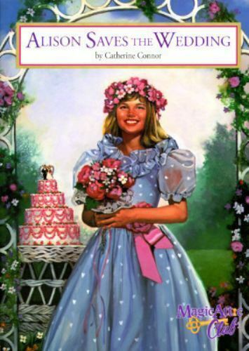 Magic Attic Club Alison Saves The Wedding By Catherine