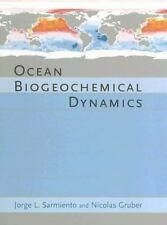 Ocean Biogeochemical Dynamics by Nicolas Gruber and Jorge L. Sarmiento (2006, Hardcover)