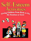 Self-esteem Activities: Giving Children from Birth to Six the Freedom to Grow by Lynn, Weiss (Paperback, 1987)