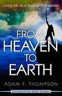 From Heaven to Earth: Living Life as a Spiritual Highlander by Adam Thompson (Paperback / softback, 2015)