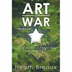 Art of War: General Sun-Tzu of Ancient China Fifth Century B.C. by Heath Breaux (Paperback / softback, 2014)