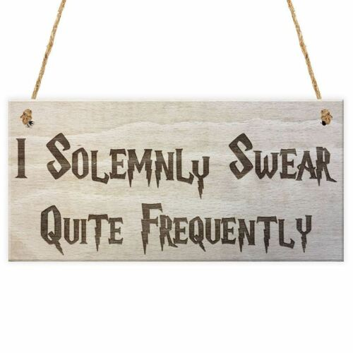I Solemnly Swear Quite Frequently Wizardy Novelty Hanging Plaque Funny Gift X6G2