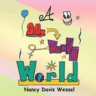 A Silly Wacky World by Nancy Davis Wessel (Paperback / softback, 2010)