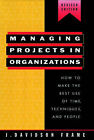 Managing Projects in Organizations: How to Make the Best Use of Time, Techniques and People by J. Davidson Frame (Hardback, 1995)