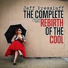 Complete Rebirth of The Cool Jeff Presslaff 0884501980272