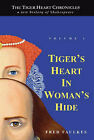 Tiger's Heart in Woman's Hide: v. 1 by Fred Faulkes (Paperback, 2007)