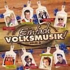 Einfach Volksmusik! Folge 3 von Various Artists (2014)