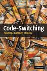 Code-switching by Penelope Gardner-Chloros (Paperback, 2009)