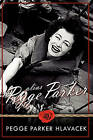 Alias Pegge Parker by Pegge Hlavacek (Paperback / softback, 2010)