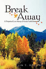 Break Away: A Perpetual Love Story of God's Faithfulness by Lin T. Rollins (Paperback, 2010)
