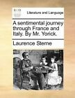 a Sentimental Journey Through France and Italy by Mr Yorick Book