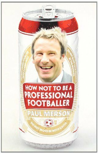 1 of 1 - How Not to Be a Professional Footballer by Merson, Paul 0007424973 The Cheap