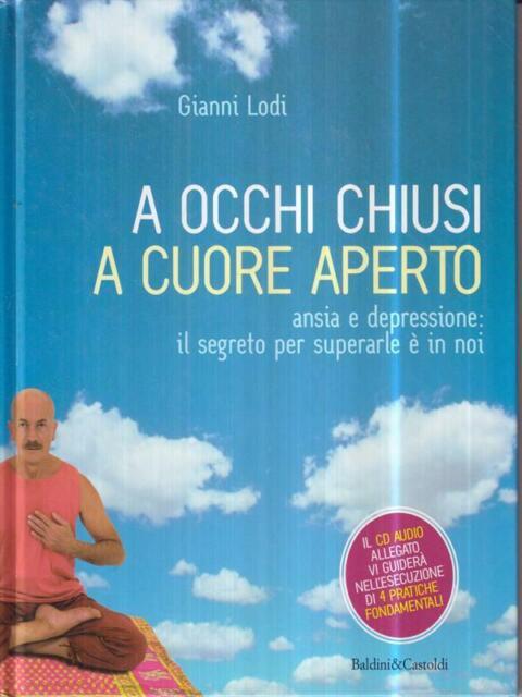 A OCCHI CHIUSI A CUORE APERTO. CON CD AUDIO  LODI GIANNI BALDINI & CASTOLDI