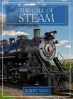 The Call of Steam by Robert Adley (Paperback, 2014)
