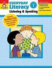 Everyday Literacy Listening & Speaking, Grade 1 by Evan-Moor Educational Publishers (Paperback / softback, 2010)