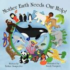 Mother Earth Needs Our Help! by Esther Sampedro (Paperback, 2010)