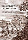 Reformation und Grenzgebiete von Sándor Öze (2011, Taschenbuch)