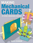 Making Mechanical Cards: 25 Paper-engineered Designs by Sheila Sturrock (Paperback, 2009)
