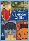 Kim Schaefer's Calendar Quilts: 12 Months of Fun, Fusible Projects by Kim Schaefer (Paperback, 2010)