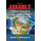 The Assault Continues: Volume Two of the Assault on America Saga by Michael S Pendergast III (Hardback, 2014)