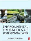 Environmental Hydraulics for Open Channel Flows by Hubert Chanson (Paperback, 2004)