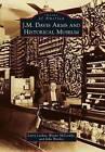 J.M. Davis Arms and Historical Museum by John Wooley, Wayne McCombs, Larry Larkin (Paperback / softback, 2012)