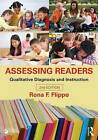Assessing Readers: Qualitative Diagnosis and Instruction by Rona F. Flippo (Paperback, 2013)