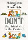 Don't Put Mustard in the Custard by Michael Rosen (Hardback, 1996)
