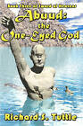 Abuud: The One-Eyed God: Sword of Heavens, Book 3 by Richard S Tuttle (Paperback / softback, 2002)