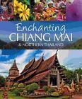 Enchanting Chiang Mai & Northern Thailand by Mick Shippen (Paperback, 2013)