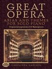 Great Opera Arias and Themes for Solo Piano: 50 Arrangements by Carolinda Carlson (Paperback, 2014)