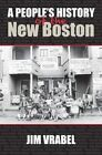 A People's History of the New Boston by Jim Vrabel (Paperback, 2014)