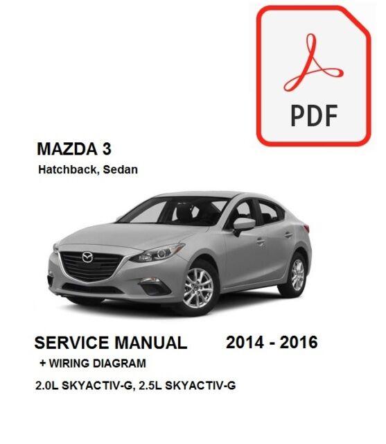 mazda 3 2014 2015 2016 service repair workshop manual + wiring diagram